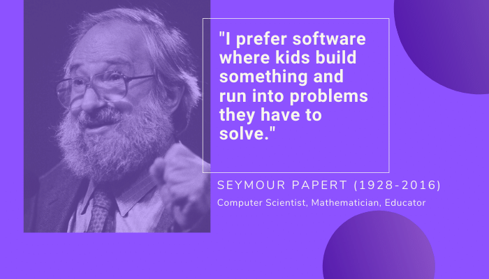 Quote by Seymour Papert on the importance for kids to learn problem solving skills