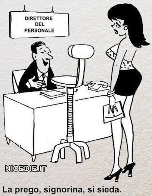 Il direttore del personale: Prego signorina si accomodi. (Su uno sgabello molto alto -vista sexy)