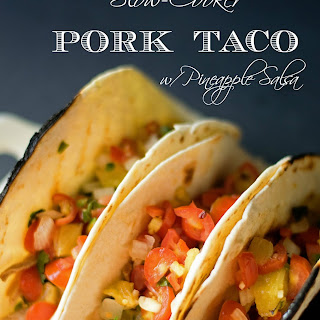 Slow Cooker Pork Tacos w/ Pineapple Salsa.