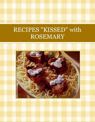 """RECIPES """"KISSED""""  with ROSEMARY"""
