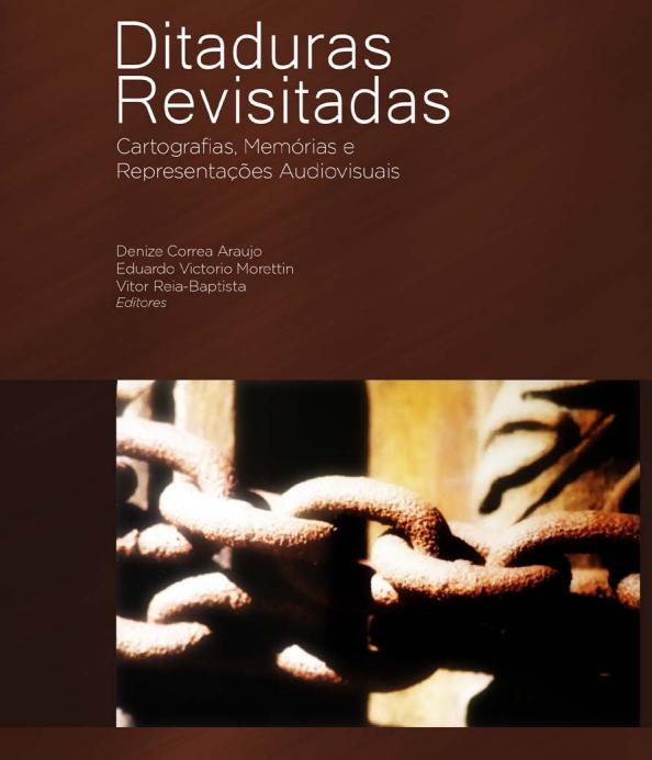 Ebook Ditaduras Revisitadas: Cartografias, Memórias e Representações Audiovisuais.