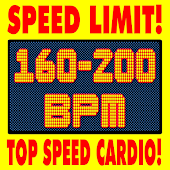 Speed Limit! Top Speed Cardio! 160 -200 BPM