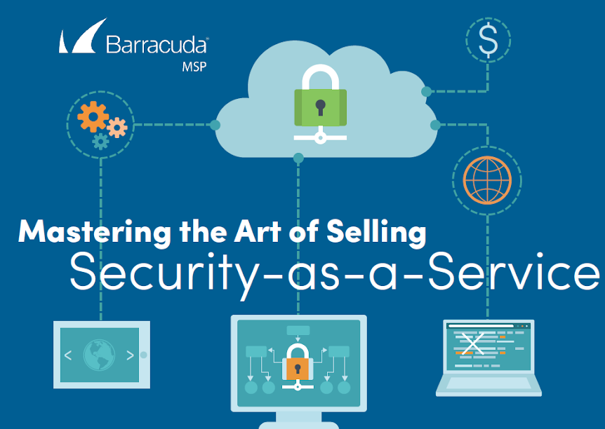 Sizing, Advantages and Challenges of MSPs Selling Security-as-a-Service. Source: Barracuda MSP
