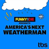 Funny or Die Presents: America's Next Weatherman