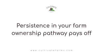 Persistence in your farm ownership pathway pays off