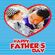 Father's Day 100+ Photo Frame Download for PC Windows 10/8/7