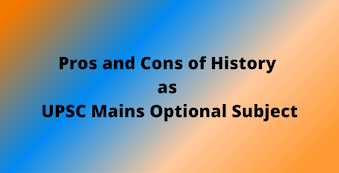 Pros and Cons of Opting History Optional in UPSC Mains
