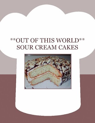 **OUT OF THIS WORLD** SOUR CREAM CAKES