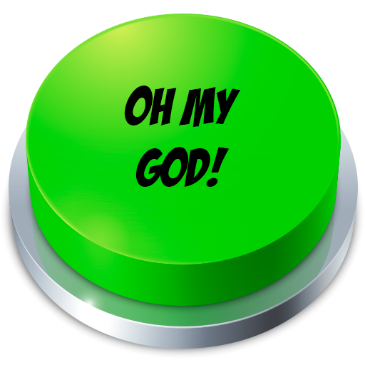 Oh My GOD Button