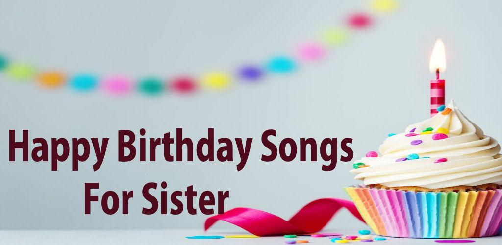 Happy Birthday Song For Sister Latest Version For Android Download Apk