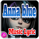Download Anna Blue Music Lyric For PC Windows and Mac