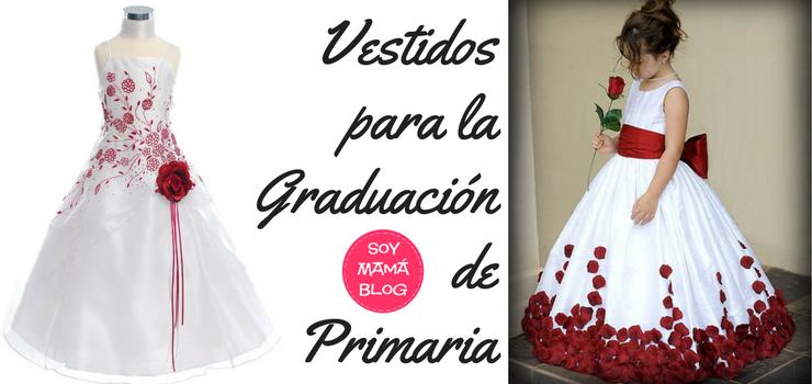 Vestidos Para La Graduación De Primaria De Sofía Soy Mama Blog