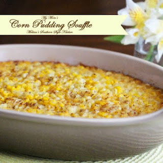 My Mom's Corn Pudding Souffle.