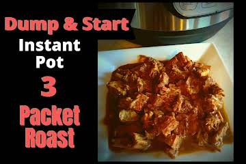 Dump and Start Instant Pot 3 Packet Roast - The Peculiar Green Rose