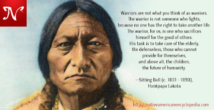 Photo: Warriors are not what you think of as warriors. The warrior is not someone who fights, because no one has the right to take another life. The warrior, for us, is one who sacrifices himself for the good of others. His task is to take care of the elderly, the defenseless, those who cannot provide for themselves, and above all, the children, the future of humanity. —Sitting Bull