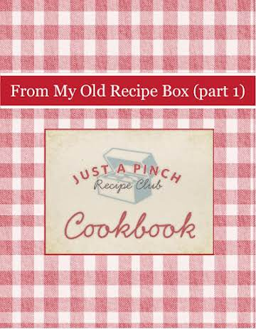 From My Old Recipe Box (part 1)