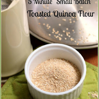 "5 minute ""Small Batch"" Toasted Quinoa Flour"