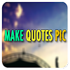 Make Quotes Pic
