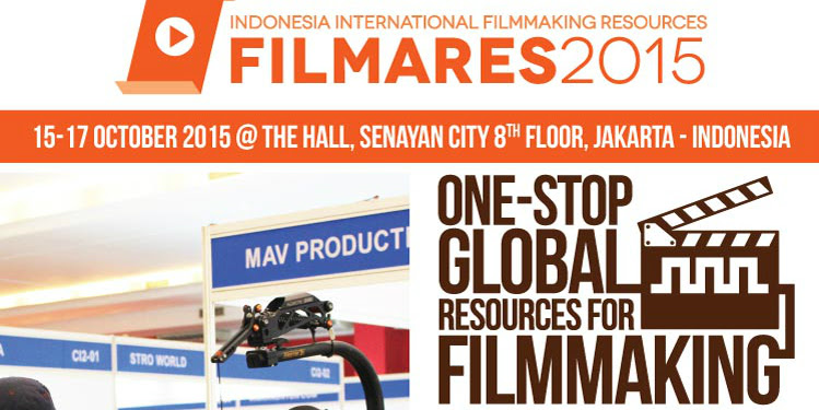 EVENT: Indonesia International Filmmaking Resources Expo (FILMARES) 2015