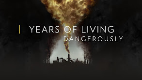 Years of Living Dangerously thumbnail