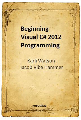 Beginning Visual C-sharp 2012 programming