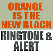 Orange Is The New Black Ringtone And Alert Android APK Download Free By Ringtone Masters