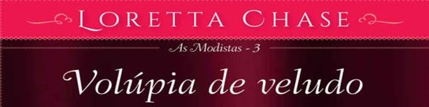 volúpia de veludo as modistas arqueiro loretta chase resenha blog Leitora Compulsiva