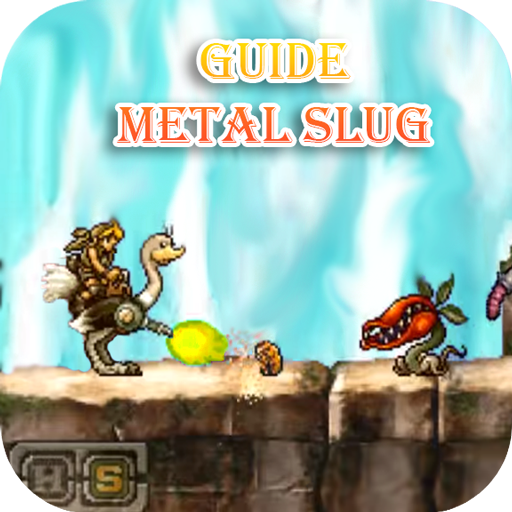 Guide Metal Slug