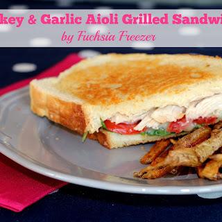 Turkey & Garlic Aioli Grilled Sandwich