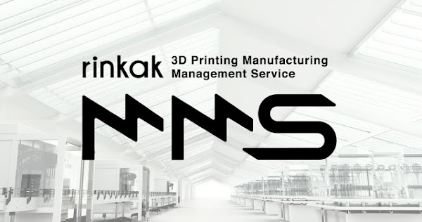"One-stop cloud solution to streamline 3D printing business processes, ""Rinkak 3D Printing MMS"""
