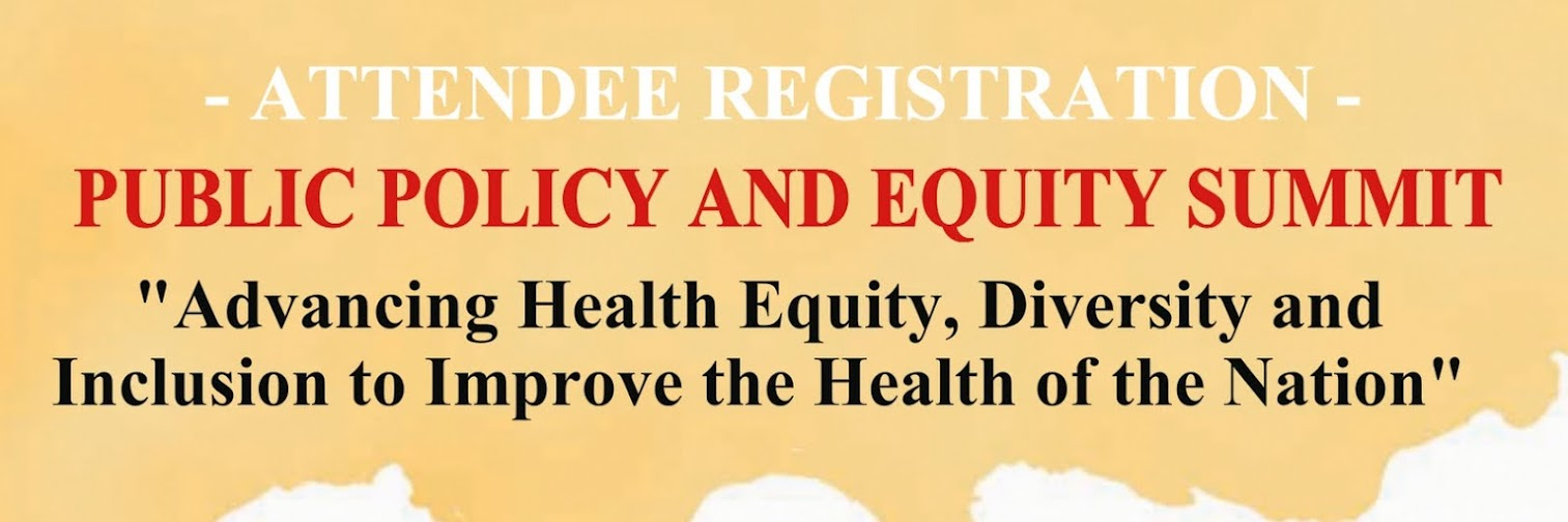 "NCEMNA-Public Policy Equity Summit Nurses: ""Advancing Health Equity, Diversity and Inclusion to Improve the Health of the Nation"""