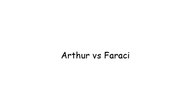 Arthur vs Faraci