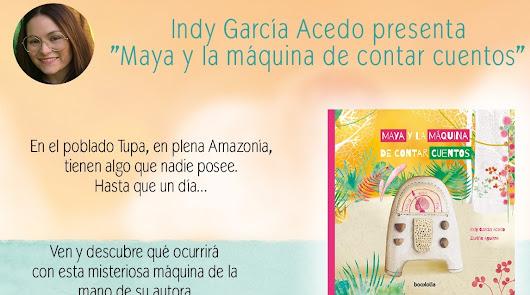 """La psicóloga Indy García presenta """"Maya y la máquina de contar cuentos"""""""
