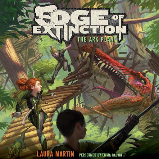 Edge of Extinction #1: The Ark Plan by Laura Martin - Audiobooks on Google  Play