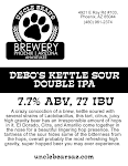 Uncle Bear's Debo's Kettle Sour DBL IPA