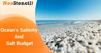 Ocean's Salinity and Salt Budget