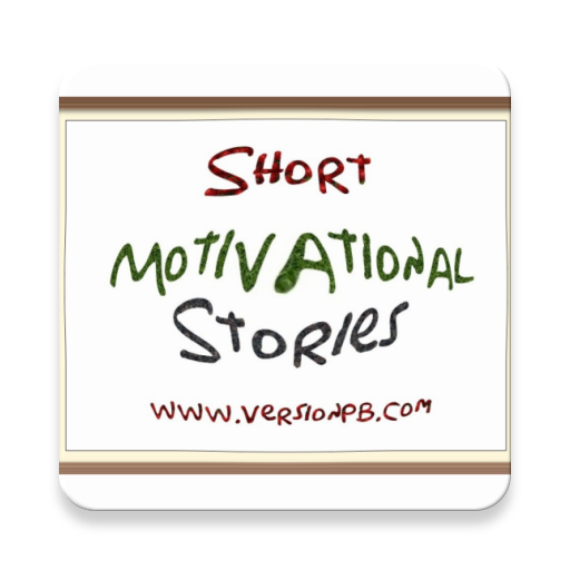 Short Motivational Stories – Apps on Google Play