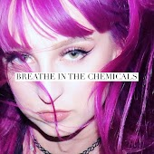 Breathe in the Chemicals