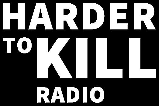 Harder to Kill Radio