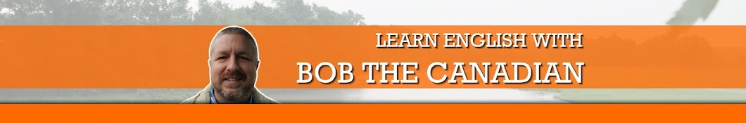 Learn English with Bob the Canadian Banner