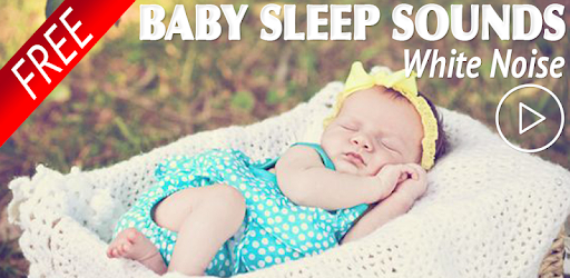 Baby Sleep Sounds: White Noise - Apps on Google Play