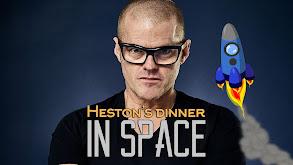 Heston's Dinner in Space thumbnail