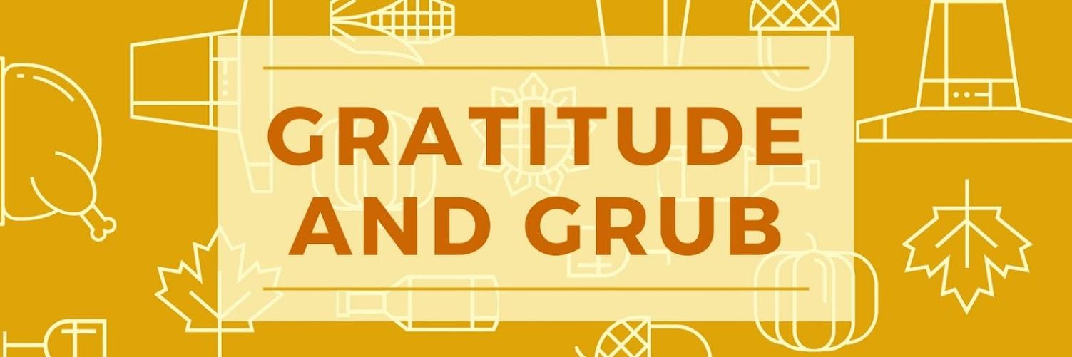 Gratitude & Grub
