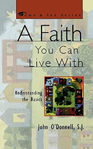 A FAITH YOU CAN LIVE WITH: UNDERSTANDING THE BASICS