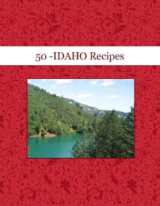 50 -IDAHO  Recipes