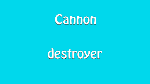Cannon Destroyer