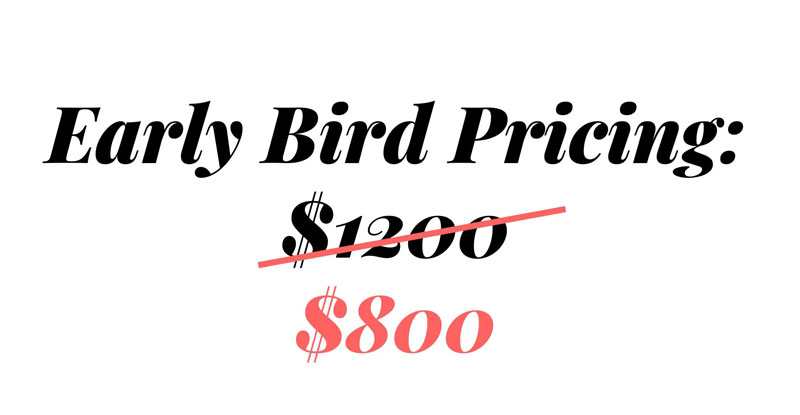 early bird pricing $800