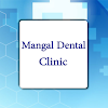 Mangal Dental Clinic