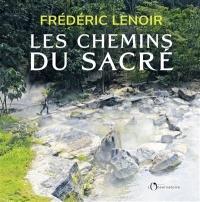 Les chemins du sacré - Frédéric Lenoir