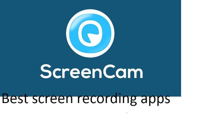 ScreenCam Screen Recording Apps